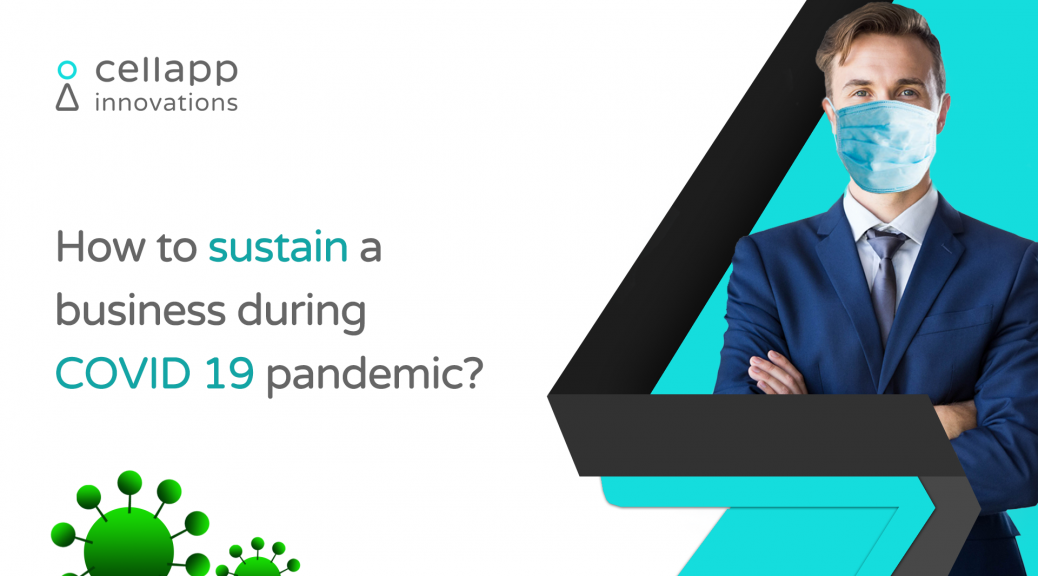 How to sustain a business during the Covid-19 pandemic?